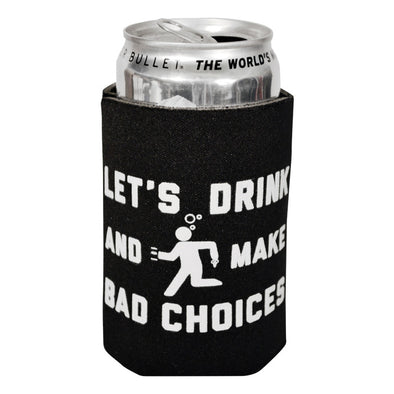 Bad Choices Coozie