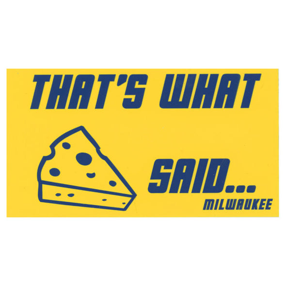 Cheese Said Sticker