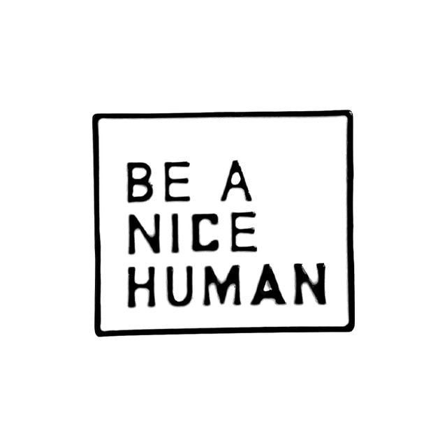 Be a nice human - White