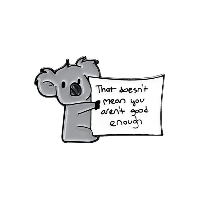Koala - That doesn't mean you aren't good enough