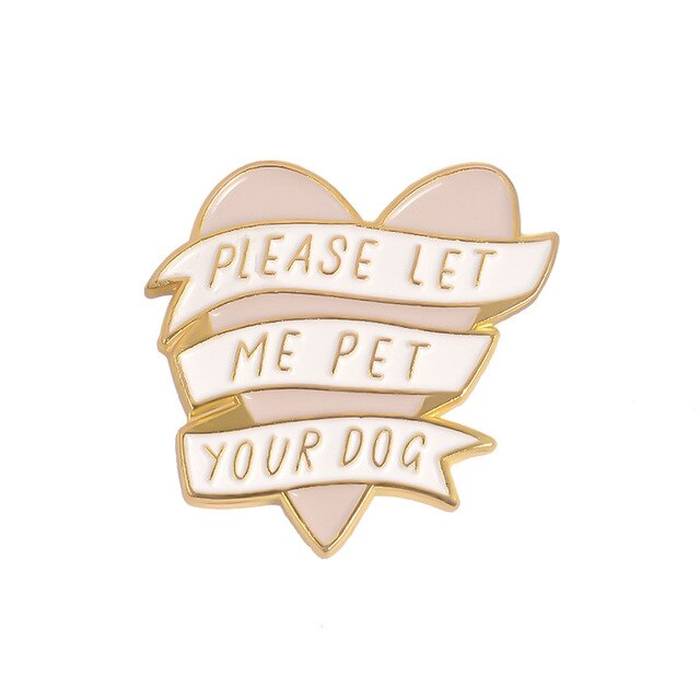 Let me pet your dog - Gold