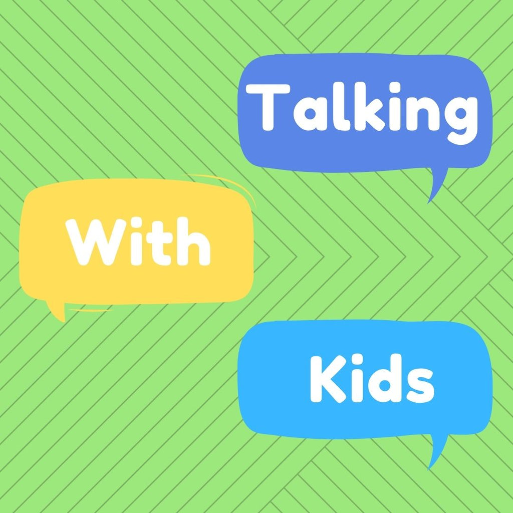 Talking With Your Kids