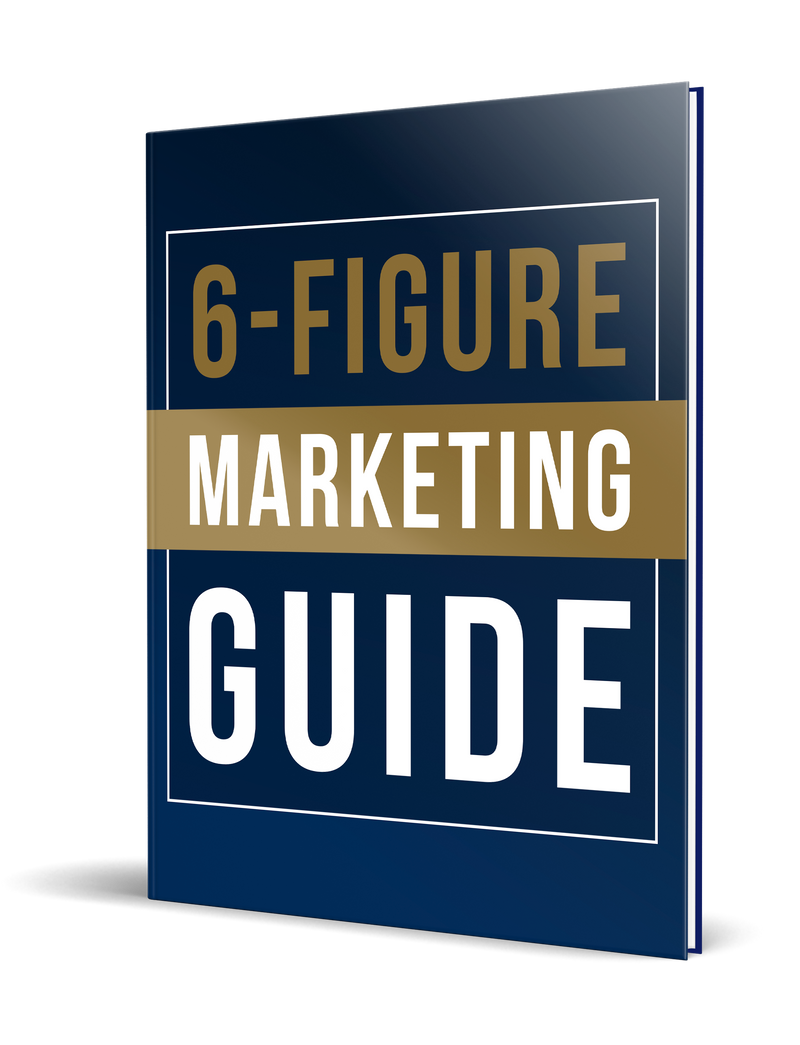 Six Figure Marketing Guide