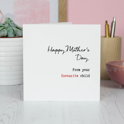 Favourites? Happy Mothers Day Card