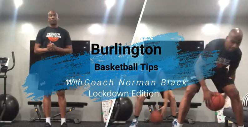BURLINGTON BASKETBALL TIPS featuring Norman Black is back online! 🏀💪