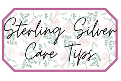 Sterling Silver Care Tips