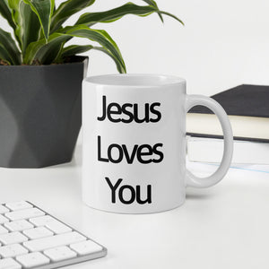 Jesus Loves You - Glossy White Ceramic Coffee Mug
