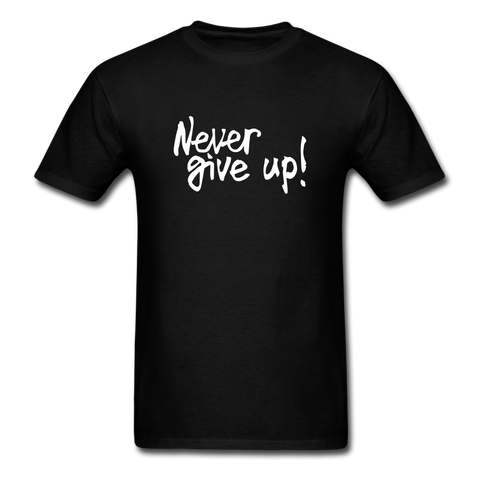 Never Give Up - 2 sided - black