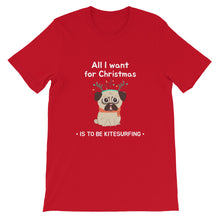Load image into Gallery viewer, Xmas - All I want for Christmas is to be Kitesurfing - 100% cotton Kitesurfing T-shirt