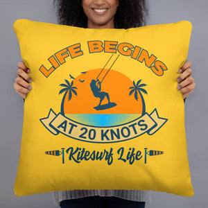 Life begins at 20 knots - Kitesurfing Cushion