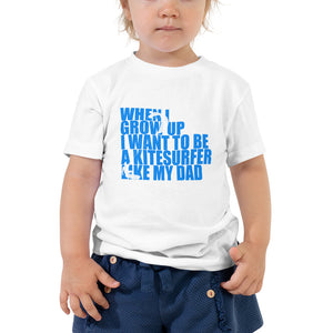 When I grow up I want to be a Kitesurfer like my Dad - Toddler Short Sleeve Kitesurfing T-Shirt