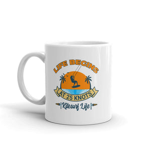 Life Begins at 25 knots - Kitesurfing Mug