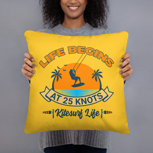 Life begins at 25 knots - Kitesurfing Cushion