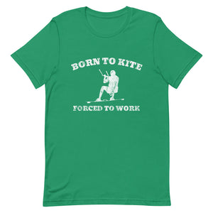 Forced to work - 100% cotton Kitesurfing T-shirt