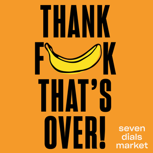 """Thank F**k that's over!"" Seven Dials Market relaunch ticket"