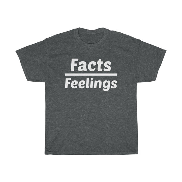 Facts over Feelings T-Shirt