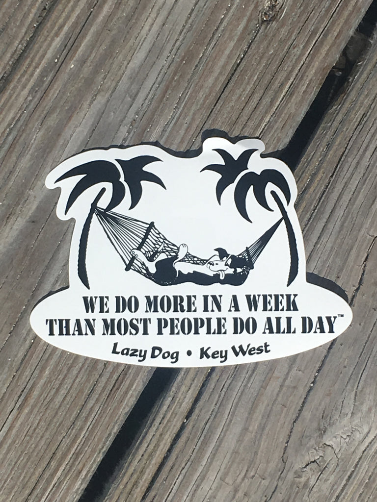 "STICKERS: Lazy Dog Sticker with famed slogan ""We Do More in a Week than Most People Do all Day"""