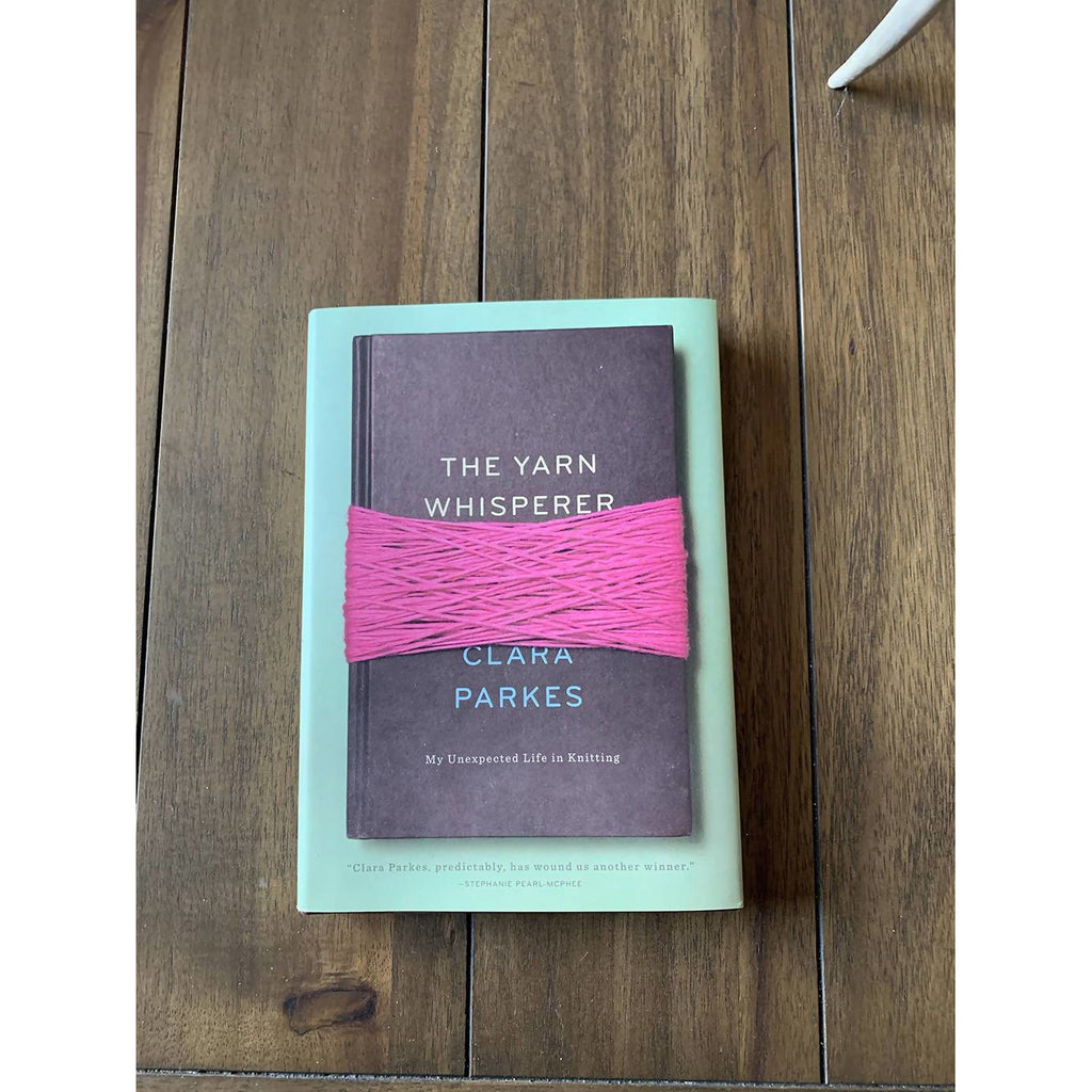 The Yarn Whisperer by Clara Parkes Hardcover