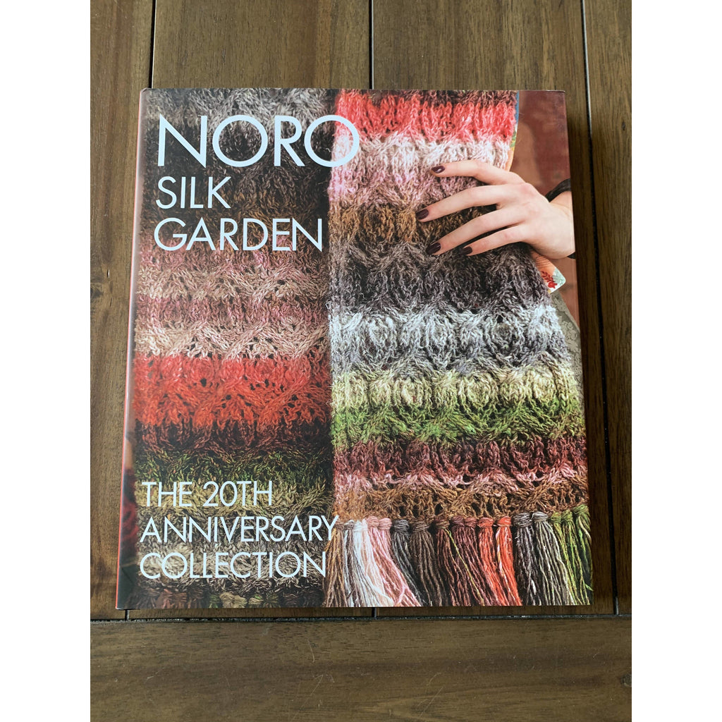 Noro Silk Garden: The 20th Anniversary Collection (Knit Noro Collection) Hardcover - Shoptinkknit