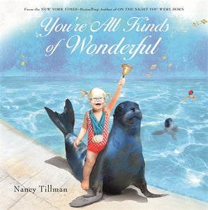 You're All Kinds of Wonderful - Nancy Tillman