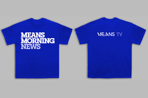 Means Morning News Tee