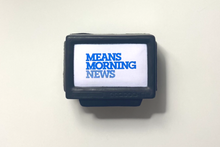 Load image into Gallery viewer, Means Morning News stress ball
