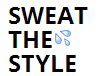 Sweat The Style