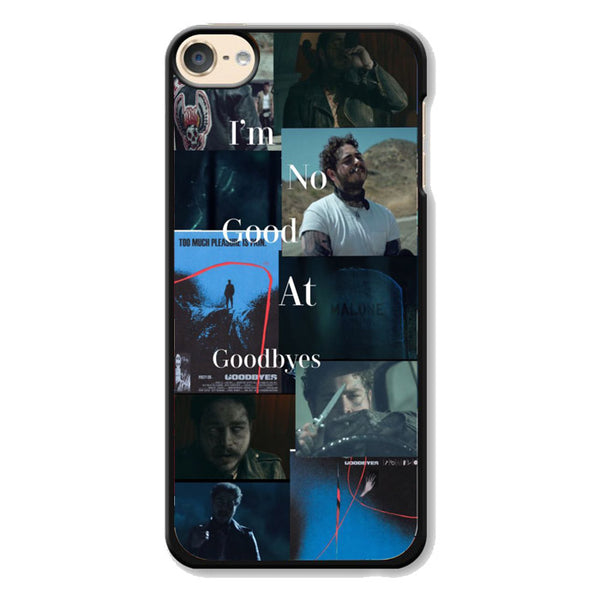 Collage Im No Good At Goodbye Postmalone iPod 6 Case