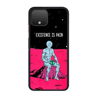 Mr Meeseeks Existence Is Pain Dr Manhattan Google Pixel 4 XL Case