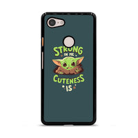 Baby Yoda Strong In Me Cuteness Is Google Pixel 3 XL Case