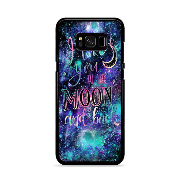 I Love You To The Moon And Back Galaxy Samsung Galaxy S8 Plus Case