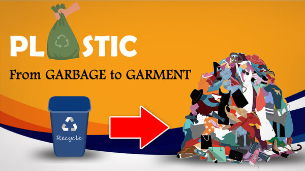 PLASTIC – FROM GARBAGE TO GARMENT