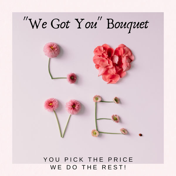 """We Got You"" Bouquet"