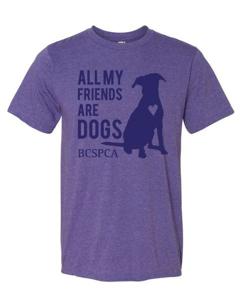 All my friends are dogs - Unisex T-shirt