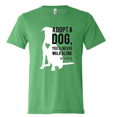 Adopt a dog, You'll never walk alone - Unisex T-shirt
