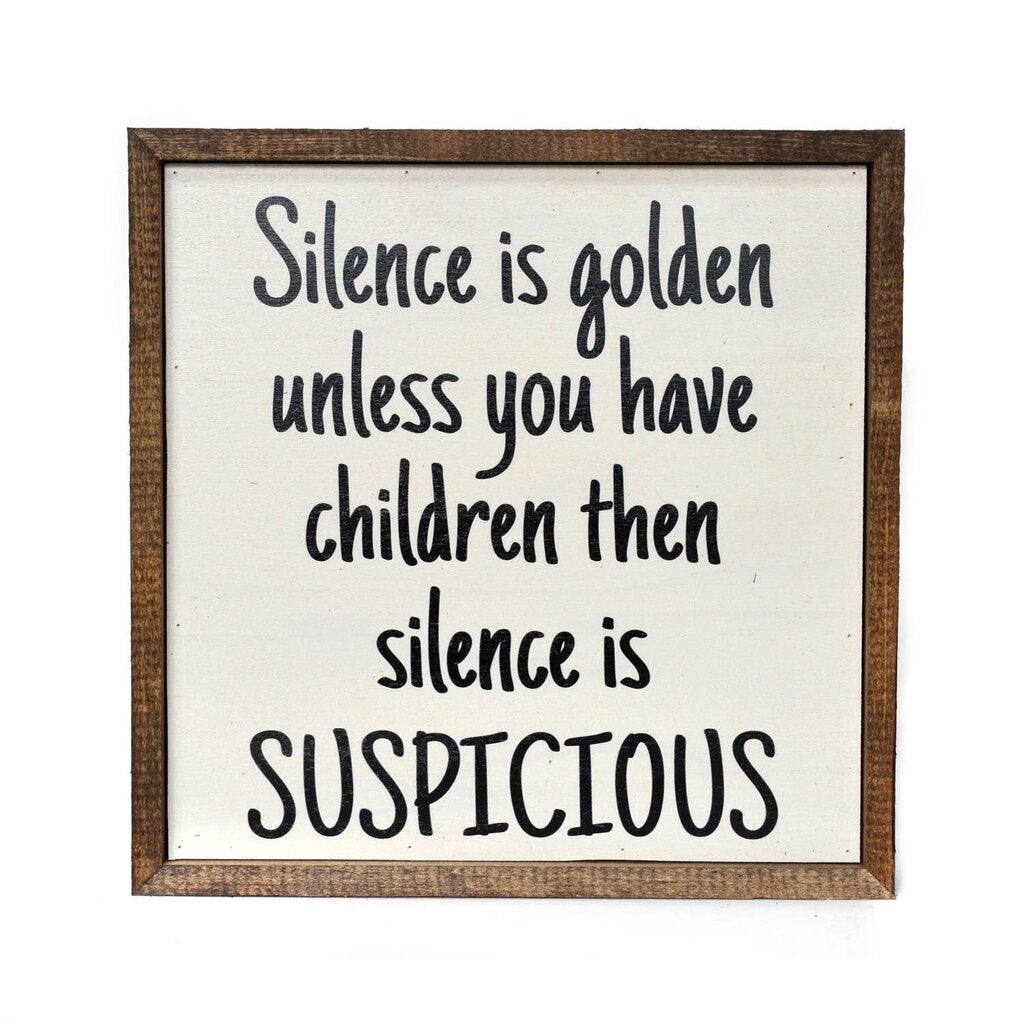 10x10 Silence is golden unless you have children wall art