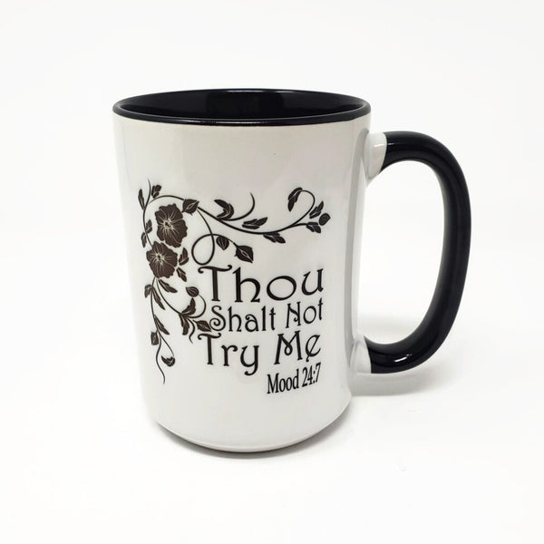 15 oz Mug - Thou Shalt Not Try Me