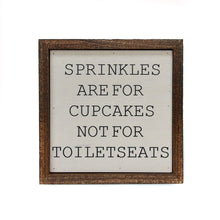 Load image into Gallery viewer, 6x6 Sprinkles are for Cupcakes Sign