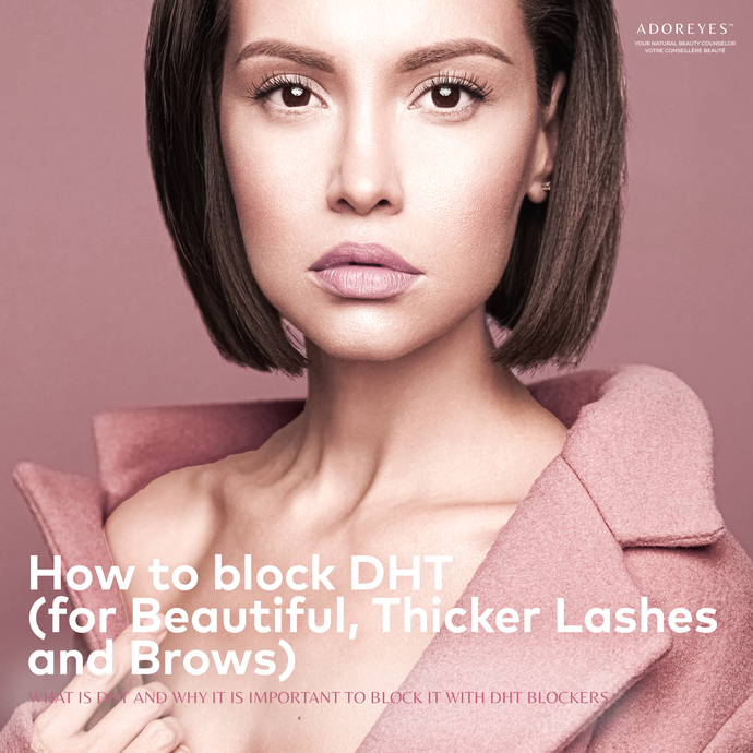 How to block DHT (for Beautiful, Thicker Lashes and Brows)