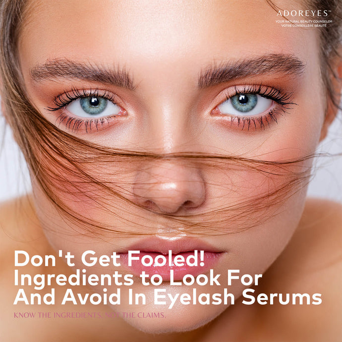 Don't Get Fooled! Ingredients To Look For And Avoid In Eyelash Growth Serums.