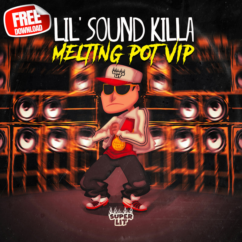 Free Download - Lil' Sound Killa - Melting Pot VIP