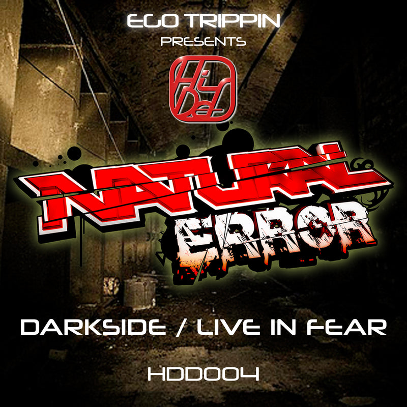 HDD 004 - Natural Error - Darkside / Live In Fear