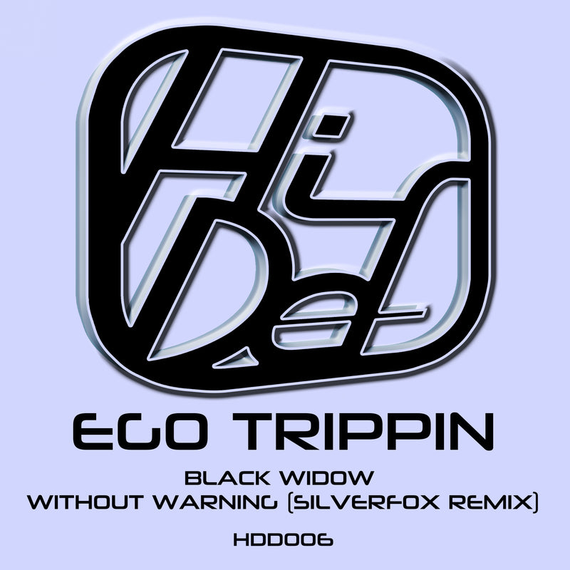 HDD 006 - Ego Trippin - Black Widow / Without Warning (Silverfox Remix)