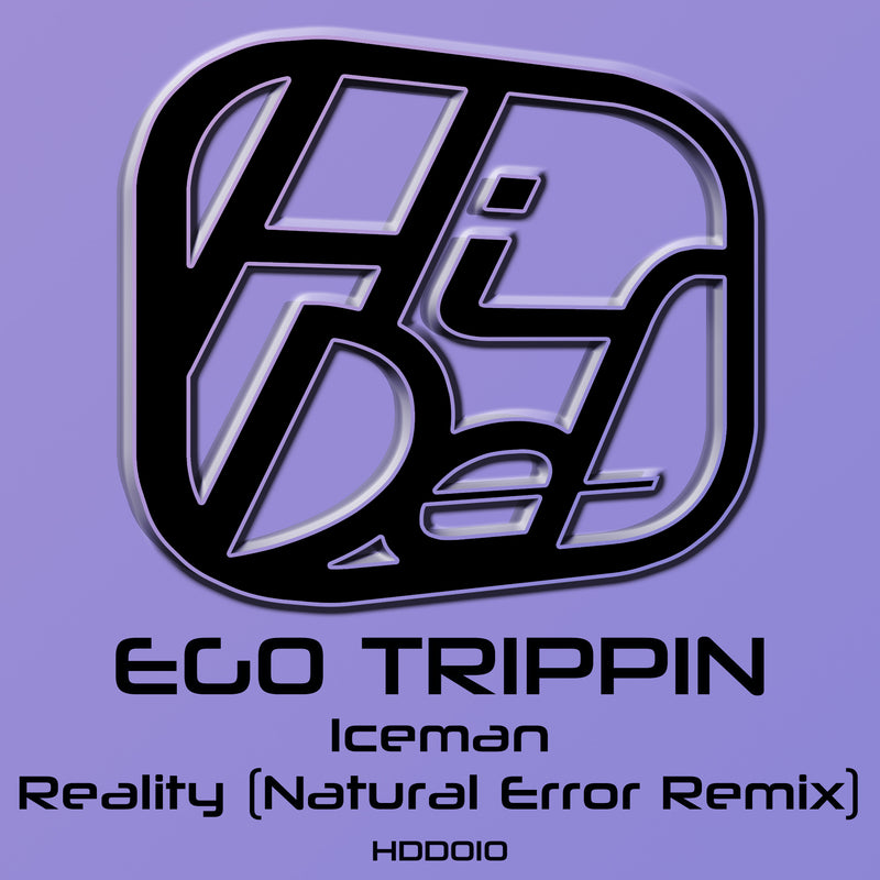 HDD 010 - Ego Trippin - Iceman / Reality (Natural Error Remix)