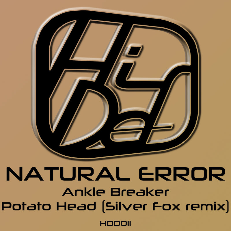HDD 011 - Natural Error - Ankle Breaker / Potato Head (Silver Fox Remix)