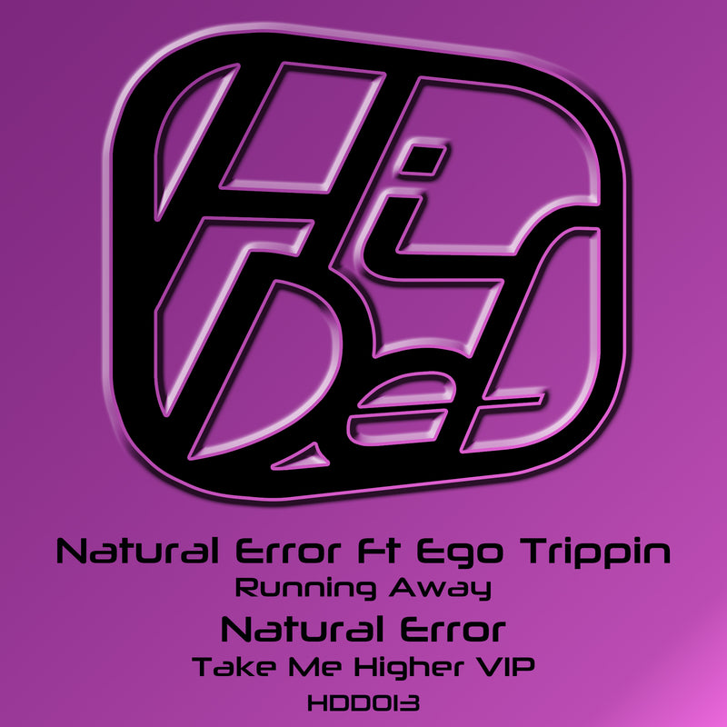 HDD 013 - Natural Error - Running Away / Take Me Higher VIP