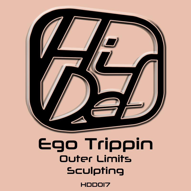 HDD 017 - Ego Trippin - Outer Limits / Scuplting