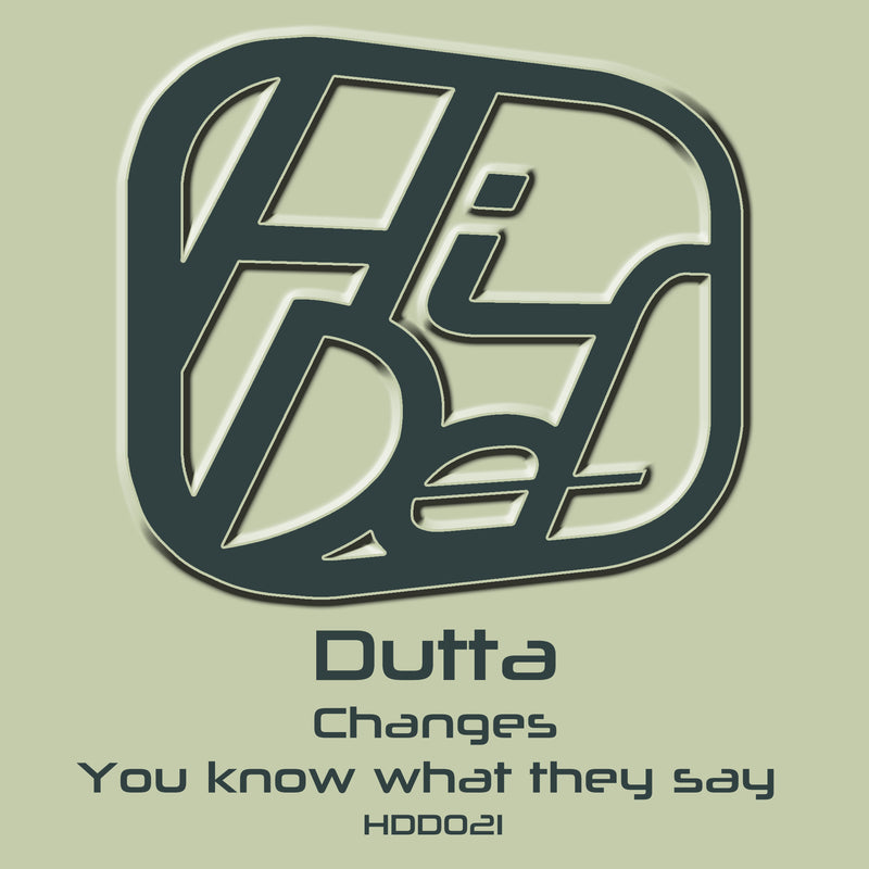 HDD 021 - Dutta - Changes / You Know What They Say