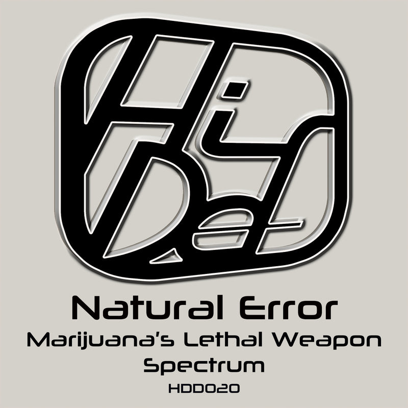 HDD 020 - Natural Error - Marijuana's Lethal Weapon / Spectrum