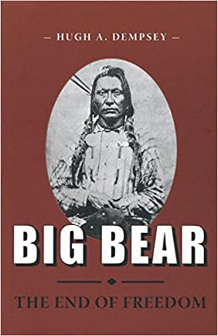 Big Bear: The End of Freedom by Hugh A. Dempsey